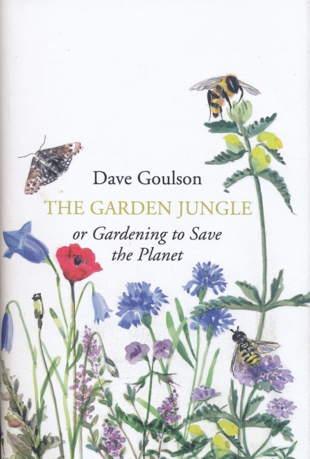 Book cover of The Garden Jungle by Dave Goulson